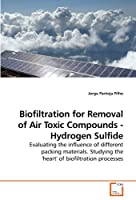 Biofiltration for Removal of Air Toxic Compounds - Hydrogen Sulfide: Evaluating the influence of different packing materials. Studying the 'heart' of biofiltration processes