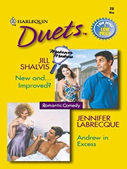 [Shalvis, Jill, LaBrecque, Jennifer]のNew and...Improved? & Andrew in Excess: An Anthology (Duets, 28) (English Edition)