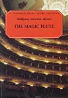 The Magic Flute: An Opera in Two Acts