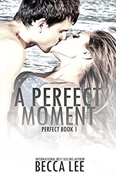 A Perfect Moment by [Lee, Becca]