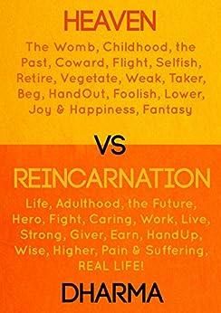 Heaven vs Reincarnation by [Dharma, The]