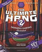 The Ultimate Hang: Hammock Camping Illustrated