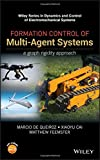 Formation Control of Multi-Agent Systems: A Graph Rigidity Approach (Wiley Series in Dynamics and Control of Electromechanical Systems)