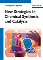 New Strategies in Chemical Synthesis and Catalysis