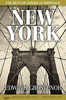The Best of American Heritage: New York by [Grosvenor, Edwin S.]