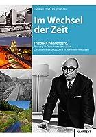 Im Wechsel der Zeit: Friedrich Halstenberg: Planung im Demokratischen Staat - Landesentwicklungspolitik in Nordrhein-Westfalen