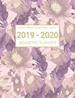 2019-2020 Academic Planner Weekly And Monthly: Calendar Schedule Organizer and Journal Notebook With Inspirational Quotes And Beautiful Colorful Floral Cover (July 2019 through June 2020)