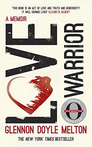 Love warrior oprahs book club a memoir ebook glennon doyle love warrior oprahs book club a memoir by doyle glennon fandeluxe Document