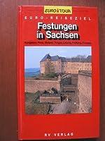 Euro- Reiseziel Festungen in Sachsen
