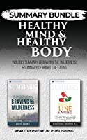 Summary Bundle: Healthy Mind & Healthy Body - Readtrepreneur Publishing: Includes Summary of Braving the Wilderness & Summary of Bright Line Eating