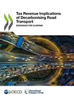 Tax Revenue Implications of Decarbonising Road Transport Scenarios for Slovenia