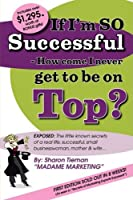 If Im So Successful - How Come I Never Get to Be on Top?
