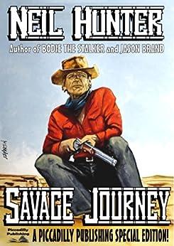 Savage Journey (A Neil Hunter Western) by [Hunter, Neil]