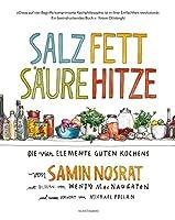 Salz Fett Saeure Hitze: Die vier Elemente guten Kochens.