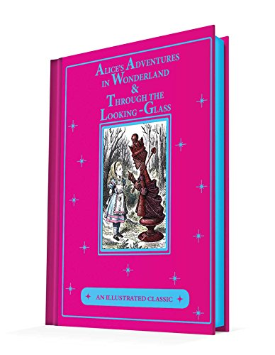 Alice's Adventures in Wonderland & Through the Looking-glass and What Lice Found There: An Illustrated Classic