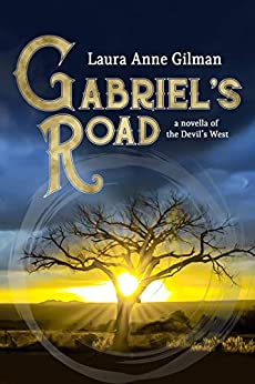Gabriel's Road: A Novella of the Devil's West by [Gilman, Laura Anne]