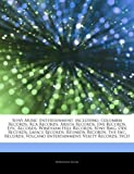 Articles on Sony Music Entertainment, Including: Columbia Records, RCA Records, Arista Records, Jive Records, Epic Records, Windham Hill Records, Sony