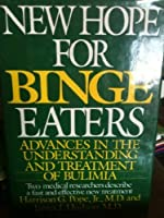 New Hope for Binge Eaters: Advances in the Understanding and Treatment of Bulimia