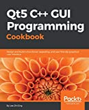 「Qt5 C GUI Programming Cookbook: Design and build a functional, appealing, and user-friendly graphica...」のサムネイル画像