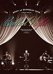 DEEN at 武道館 2016 LIVE JOY SPECIAL ~Ballad Night~(完全生産限定盤) [DVD]