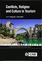 Conflicts, Religion and Culture in Tourism (Cabi Religious Tourism and Pilgrimage)
