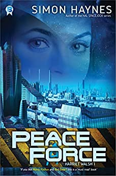 Peace Force: (Book 1 in the Harriet Walsh series) by [Haynes, Simon]