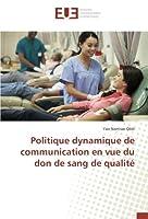 Politique dynamique de communication en vue du don de sang de qualité