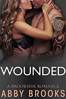 Wounded (A Brookside Romance Book 1) by [Brooks, Abby]