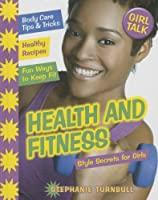 Health and Fitness: Style Secrets for Girls (Girl Talk)