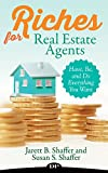 Riches for Real Estate Agents: Have, Be, and Do Everything You Want (English Edition)