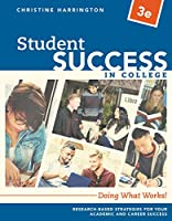 Student Success in College + Mindtap College Success, 1 Term 6 Months Access Card: Doing What Works!