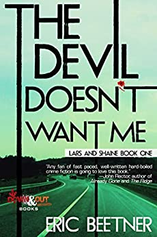 The Devil Doesn't Want Me (A Lars and Shaine Novel Book 1) by [Beetner, Eric]