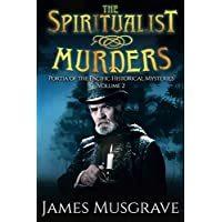 The Spiritualist Murders: Portia of the Pacific Historical Mysteries (Volume 2) (English Edition)