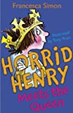 Horrid Henry Meets the Queen: Book 12