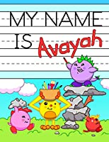 """My Name is Avayah: Personalized Primary Name Tracing Workbook for Kids Learning How to Write Their First Name, Practice Paper with 1"""" Ruling Designed for Children in Preschool and Kindergarten"""