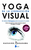Yoga de la correccion visual / The Yoga of Natural Visual Correction