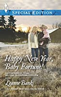 Happy New Year, Baby Fortune! (Harlequin Special Edition\The Fortunes of Texas: Welcome to Horseback H)