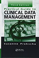 Practical Guide to Clinical Data Management, Third Edition by Susanne Prokscha(2011-10-26)