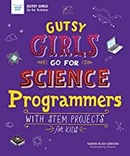 Gutsy Girls Go for Science - Programmers: With Stem Projects for Kids