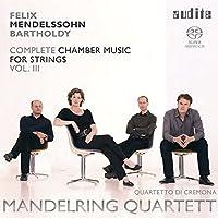 メンデルスゾーン : 弦楽のための室内楽曲全集 Vol.3 (Felix Mendelssohn Bartholdy : Complete Chamber Music for String Vol.III / Mandelring Quartett , Quartetto di Cremona) [SACD Hybrid] [輸入盤]