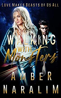 Walking with Monsters (The Monsters series Book 2) by [Naralim, Amber]