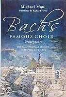 Bach's Famous Choir: The Saint Thomas School in Leipzig, 1212-1804