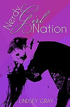 Nerdy Girl Nation: A Nerdy Girl Novel (Nerdy Girl Novels Book 1) by [Gray, Lindsey]