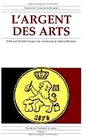 L'argent des arts. la politique artistique des pouvoirs publics en belgique