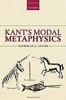 Kant's Modal Metaphysics by Nicholas F. Stang(2016-05-10)