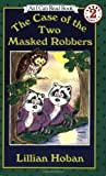 The Case of the Two Masked Robbers (I Can Read Level 2)