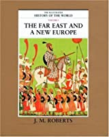 The Far East and a New Europe (The Illustrated History of the World Volume 5)【洋書】 [並行輸入品]