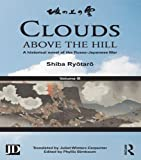 Clouds above the Hill: A Historical Novel of the Russo-Japanese War, Volume 3 (English Edition)