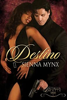 Destino: A Mafia Romance (The Battaglia Mafia Series Book 1) by [Mynx, Sienna]