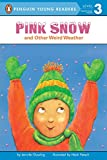 Pink Snow and Other Weird Weather (Penguin Young Readers, Level 3)